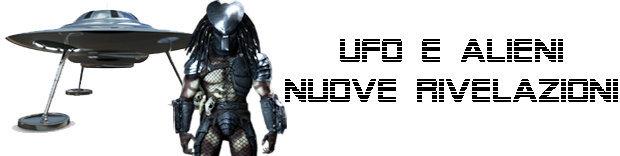 Ufo e Alieni nuove rivelazioni